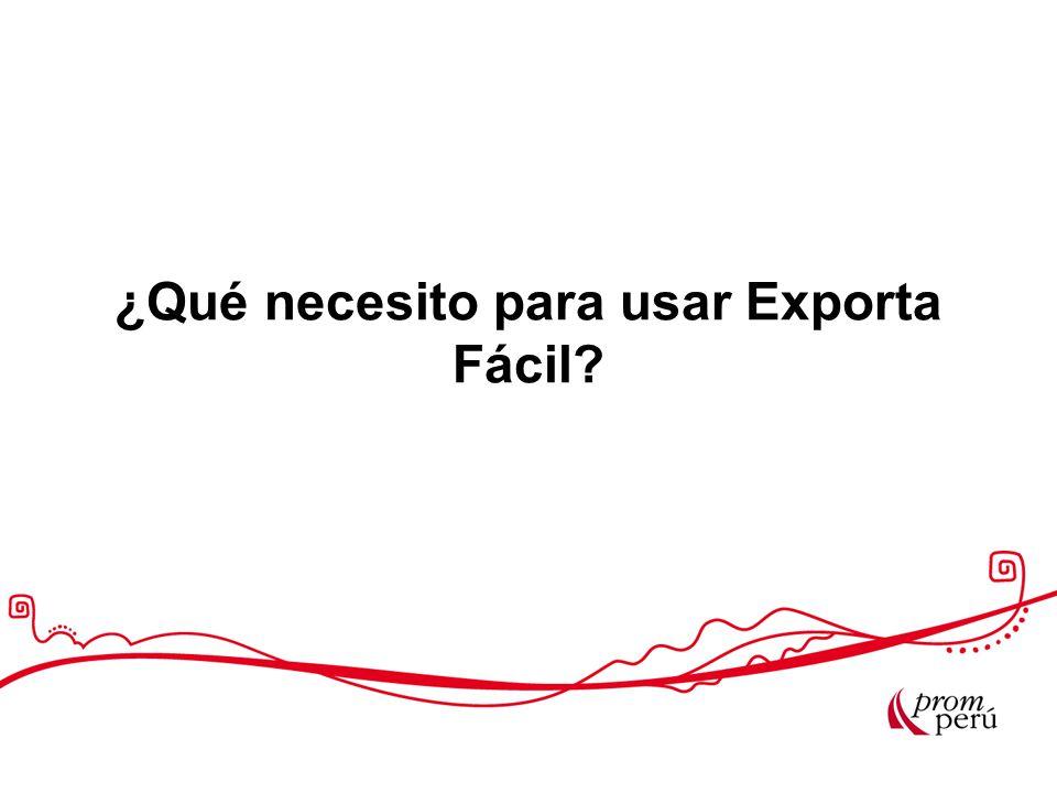 ¿Qué necesito para usar Exporta Fácil