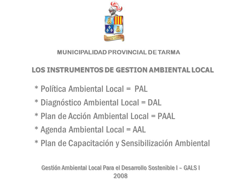 * Política Ambiental Local = PAL * Diagnóstico Ambiental Local = DAL