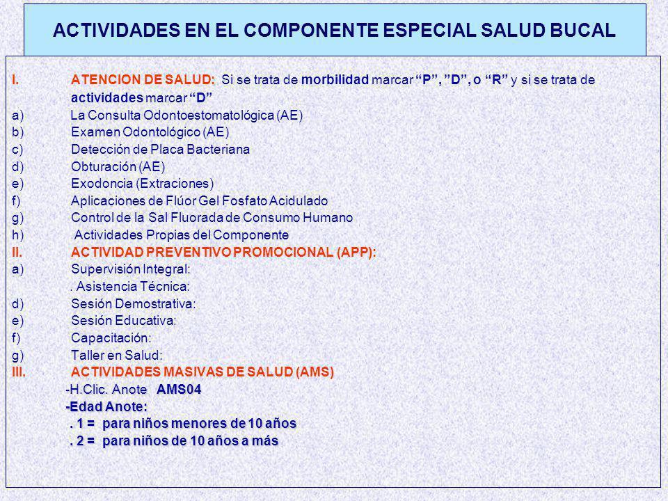 ACTIVIDADES EN EL COMPONENTE ESPECIAL SALUD BUCAL