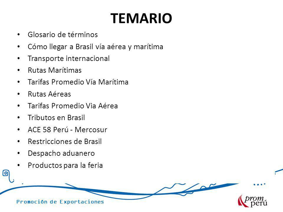 TEMARIO Glosario de términos Cómo llegar a Brasil vía aérea y marítima