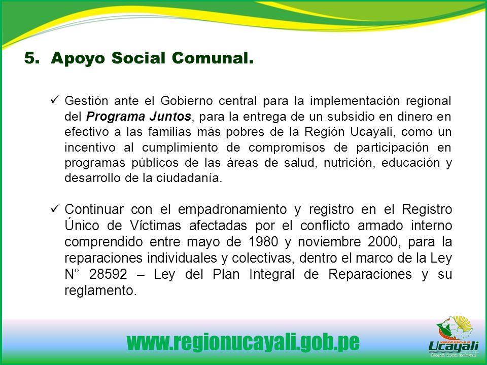 www.regionucayali.gob.pe 5. Apoyo Social Comunal.
