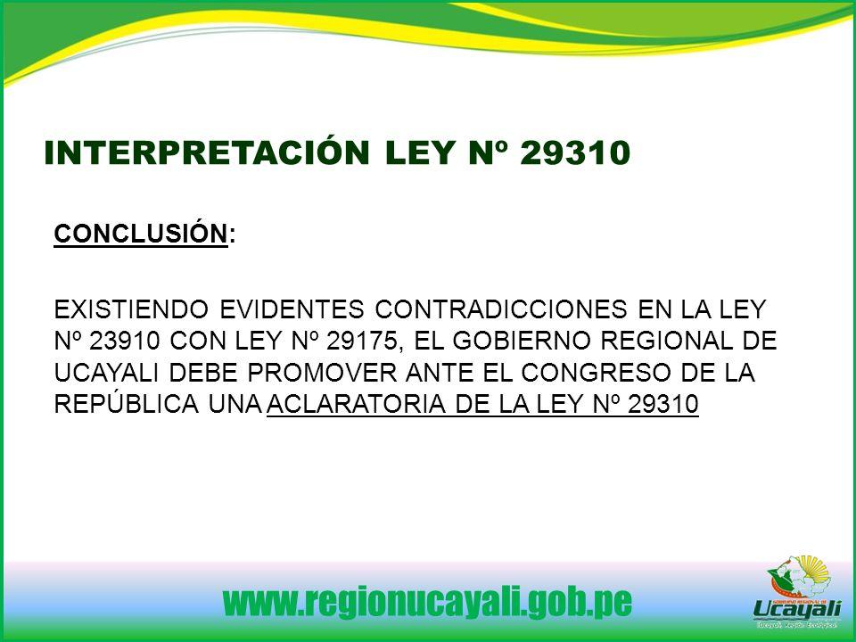www.regionucayali.gob.pe INTERPRETACIÓN LEY Nº 29310 CONCLUSIÓN: