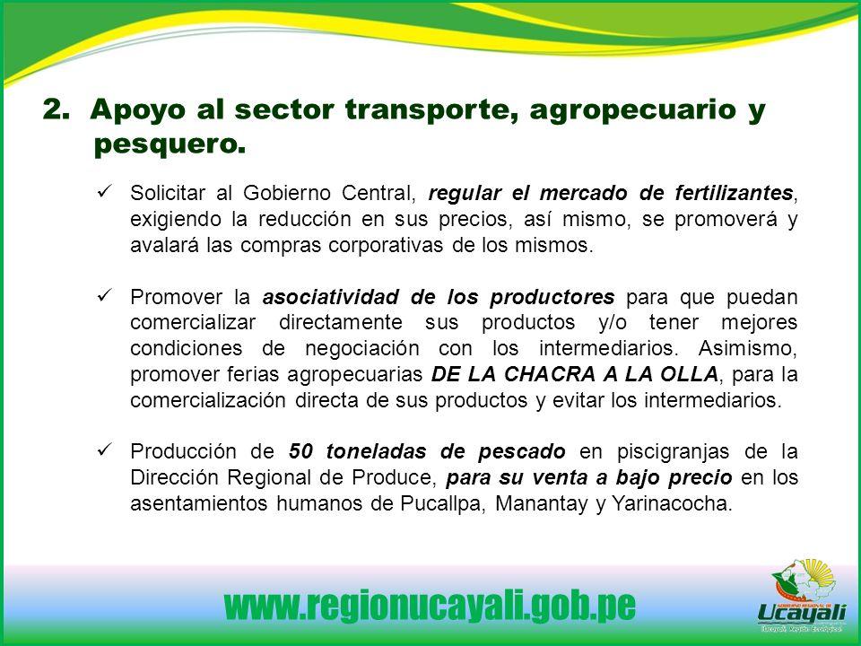 2. Apoyo al sector transporte, agropecuario y pesquero.
