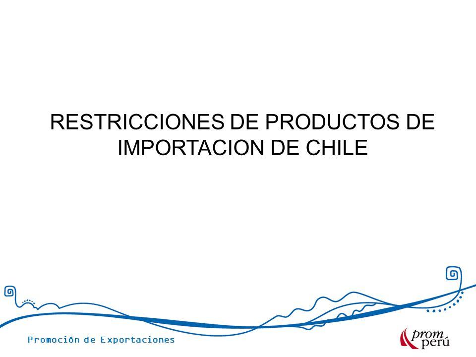 RESTRICCIONES DE PRODUCTOS DE IMPORTACION DE CHILE