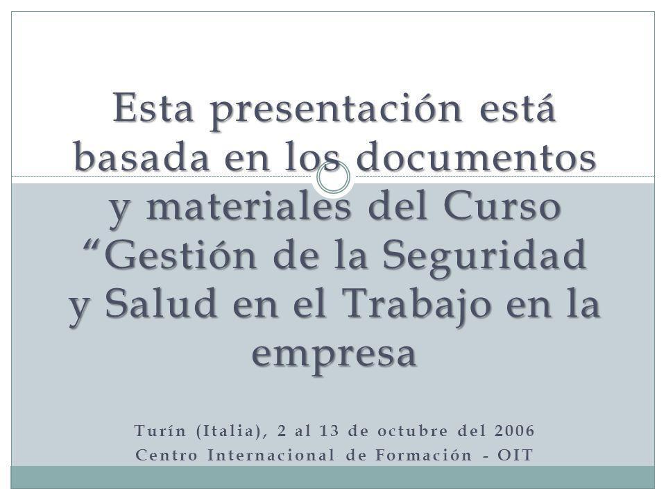 Esta presentación está basada en los documentos y materiales del Curso Gestión de la Seguridad y Salud en el Trabajo en la empresa