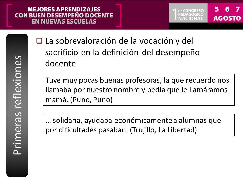 Primeras reflexiones La sobrevaloración de la vocación y del sacrificio en la definición del desempeño docente.