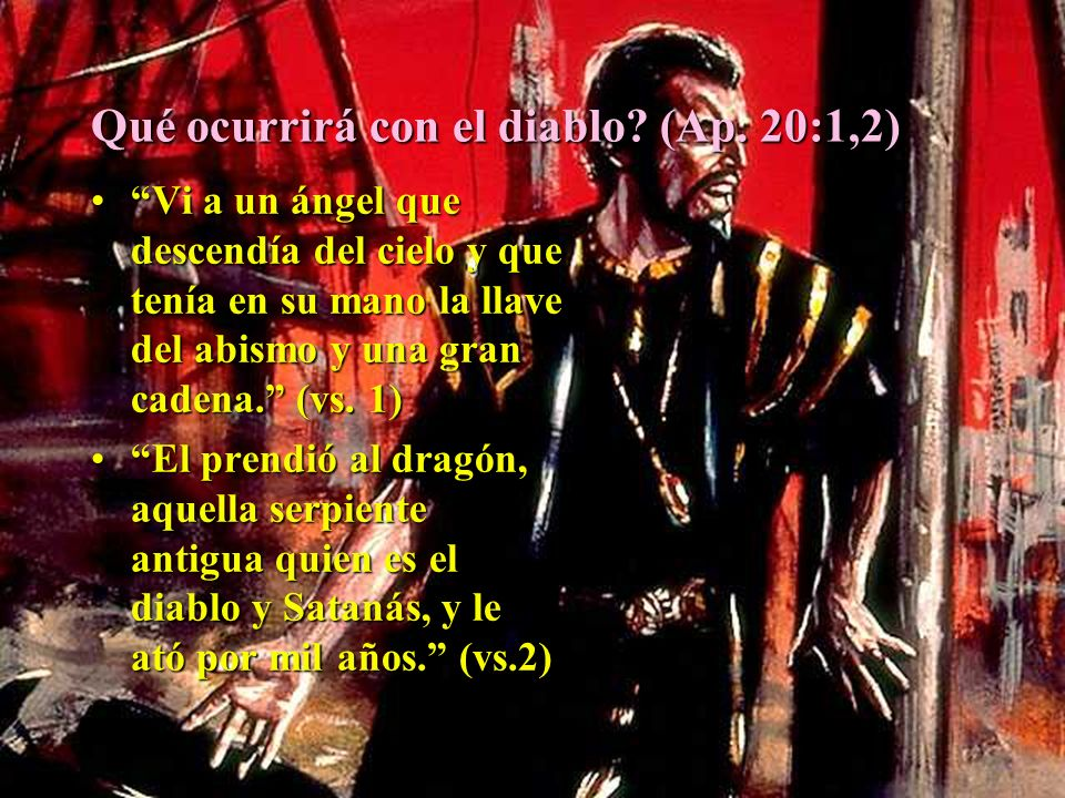 Qué ocurrirá con el diablo (Ap. 20:1,2)