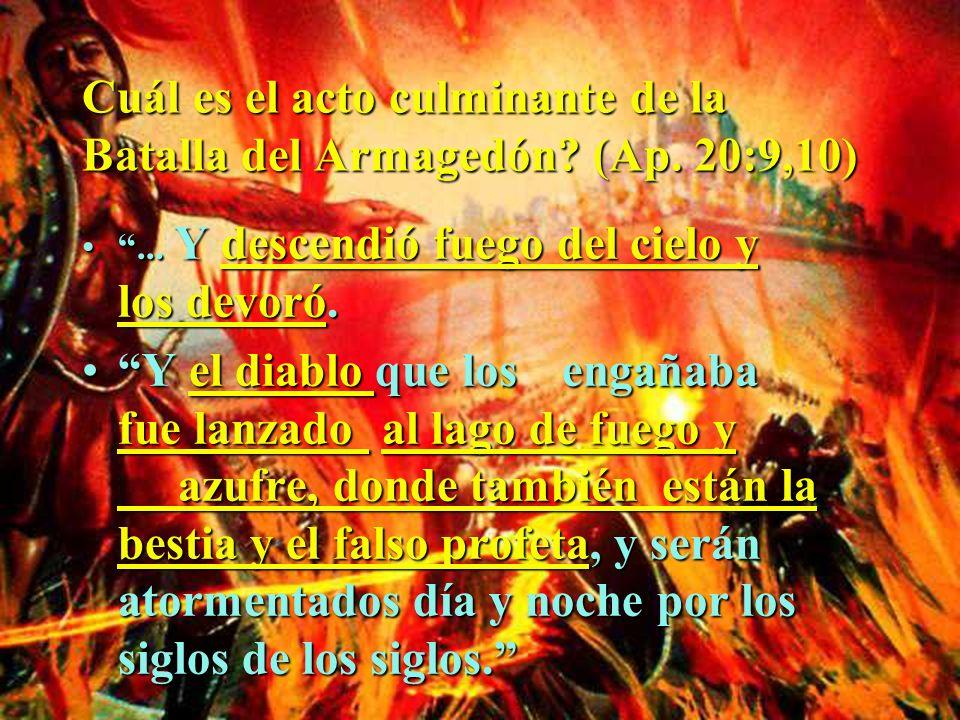 Cuál es el acto culminante de la Batalla del Armagedón (Ap. 20:9,10)