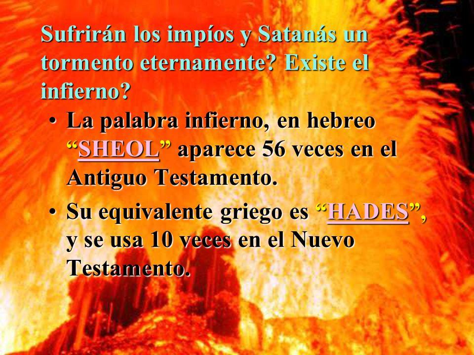 Sufrirán los impíos y Satanás un tormento eternamente