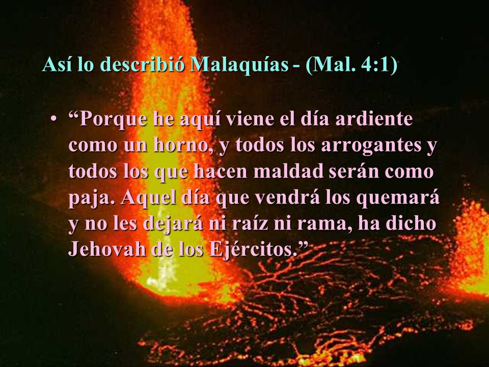 Así lo describió Malaquías - (Mal. 4:1)