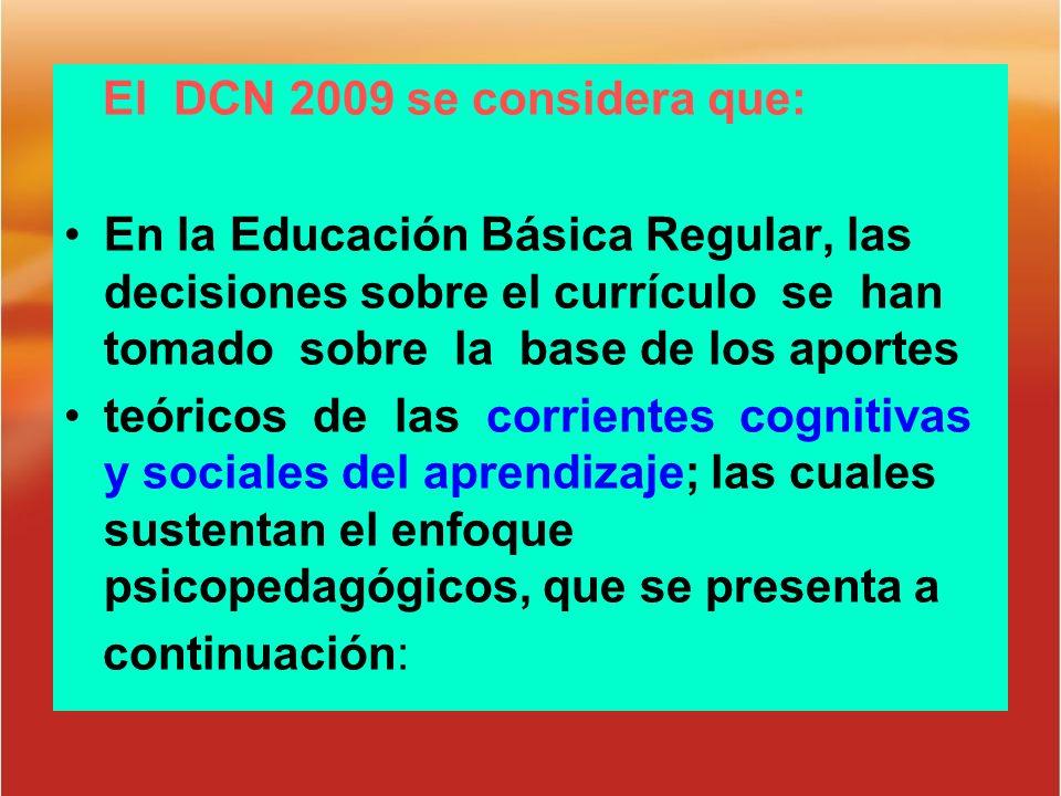 El DCN 2009 se considera que: