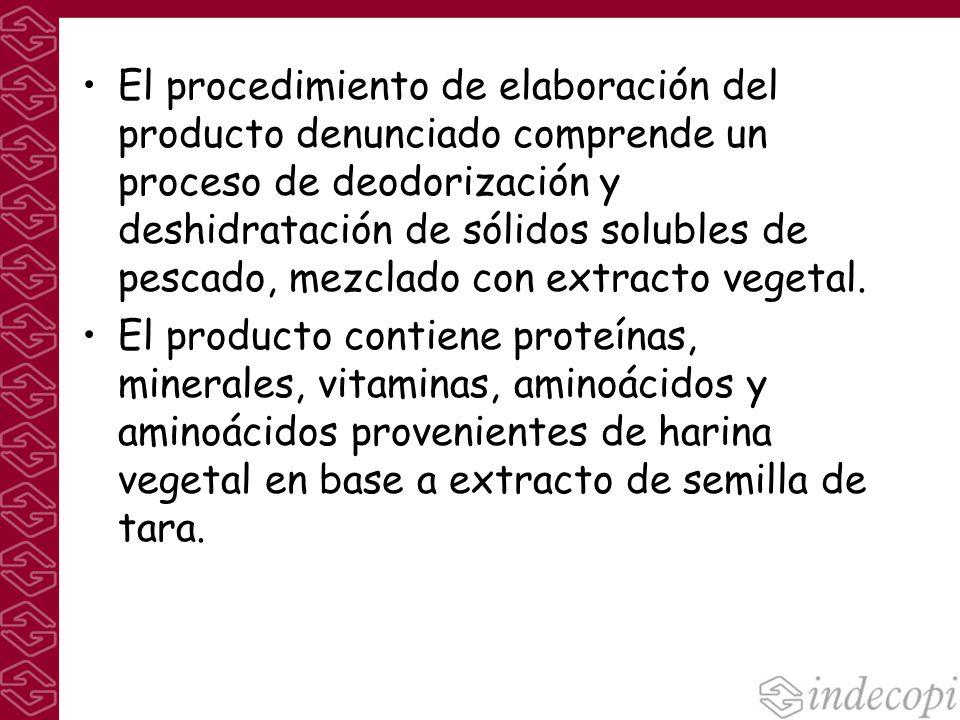 El procedimiento de elaboración del producto denunciado comprende un proceso de deodorización y deshidratación de sólidos solubles de pescado, mezclado con extracto vegetal.