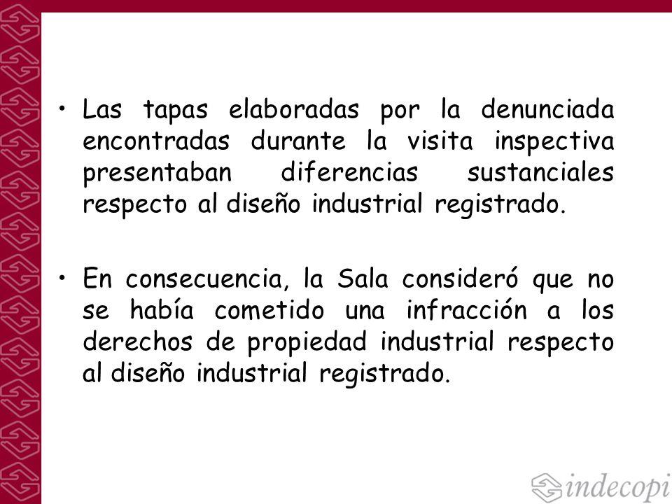 Las tapas elaboradas por la denunciada encontradas durante la visita inspectiva presentaban diferencias sustanciales respecto al diseño industrial registrado.