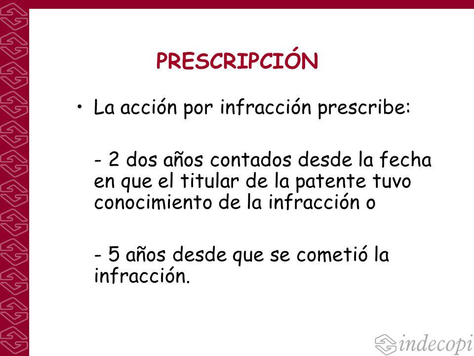 PRESCRIPCIÓN La acción por infracción prescribe: