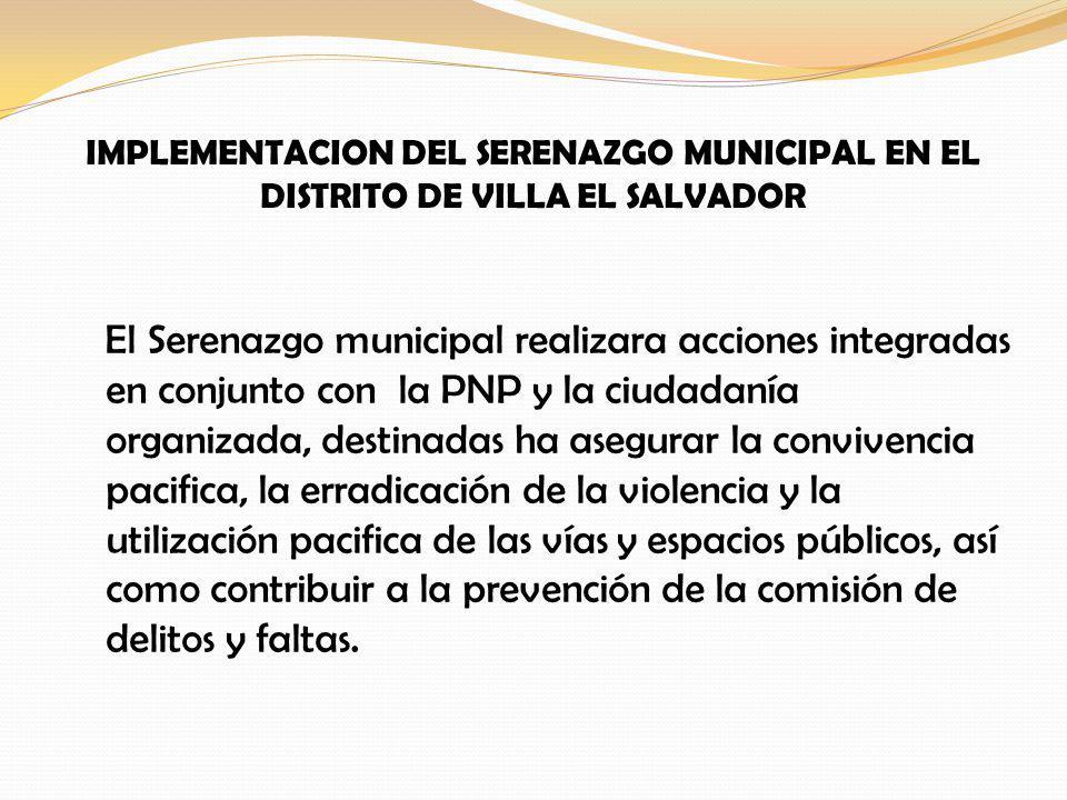 IMPLEMENTACION DEL SERENAZGO MUNICIPAL EN EL DISTRITO DE VILLA EL SALVADOR