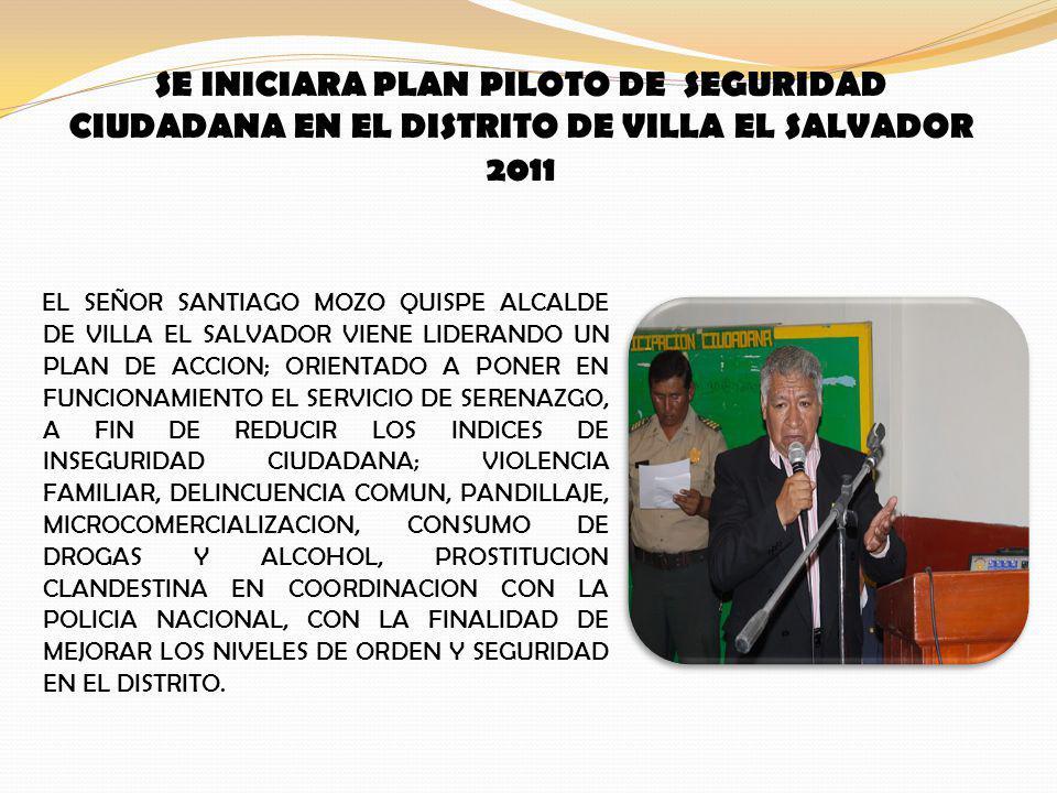 SE INICIARA PLAN PILOTO DE SEGURIDAD CIUDADANA EN EL DISTRITO DE VILLA EL SALVADOR 2011