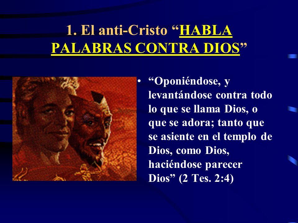 1. El anti-Cristo HABLA PALABRAS CONTRA DIOS