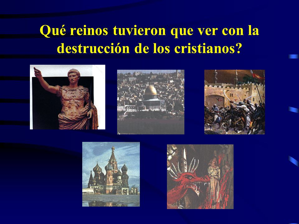 Qué reinos tuvieron que ver con la destrucción de los cristianos