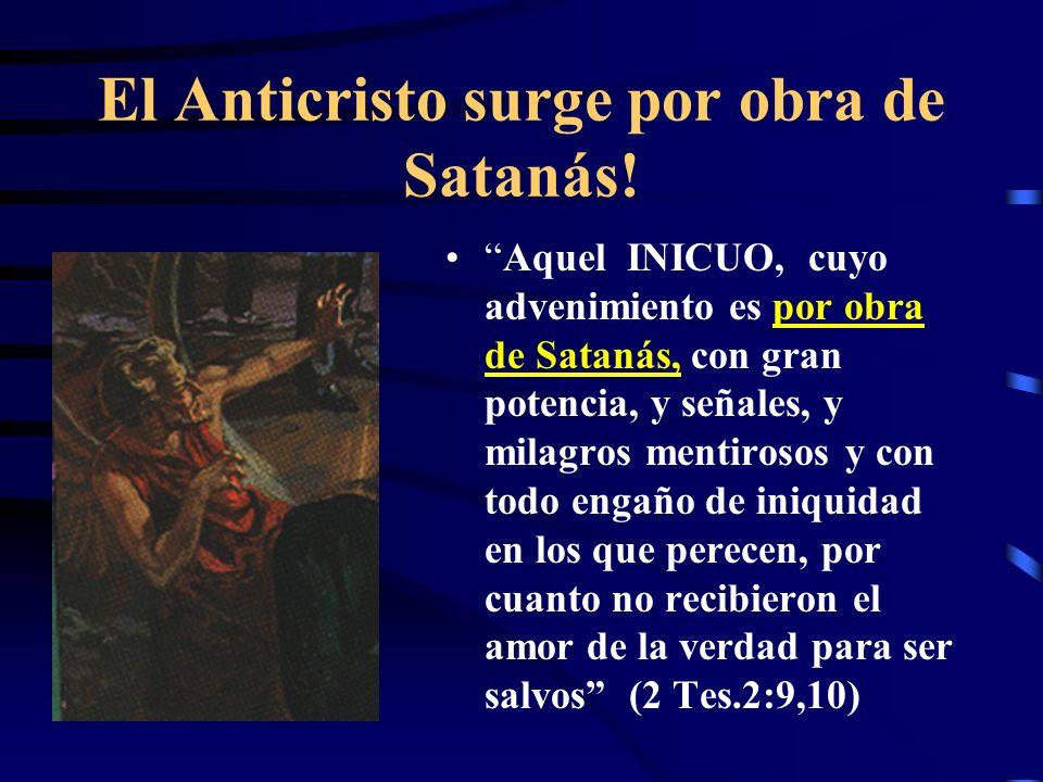 El Anticristo surge por obra de Satanás!