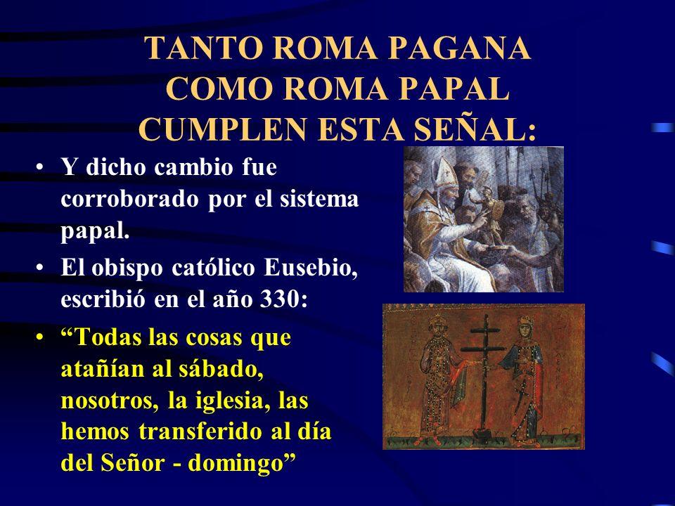 TANTO ROMA PAGANA COMO ROMA PAPAL CUMPLEN ESTA SEÑAL: