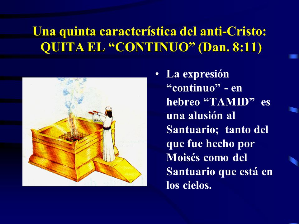 Una quinta característica del anti-Cristo: QUITA EL CONTINUO (Dan