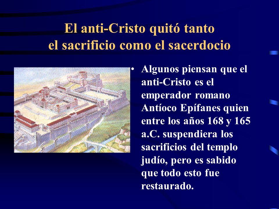 El anti-Cristo quitó tanto el sacrificio como el sacerdocio