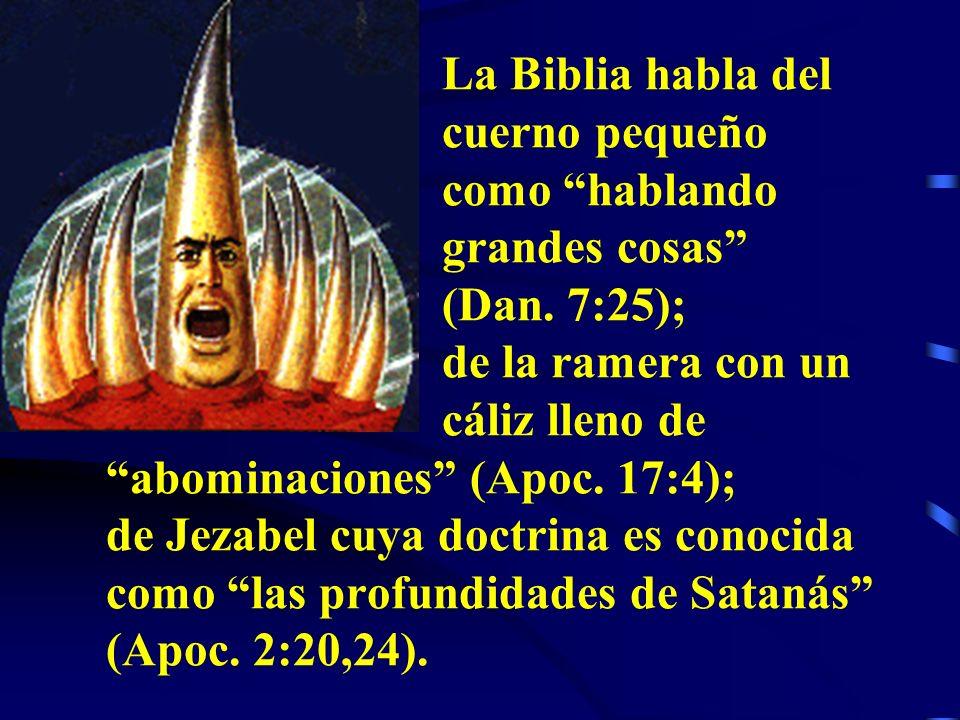 La Biblia habla del. cuerno pequeño. como hablando. grandes cosas