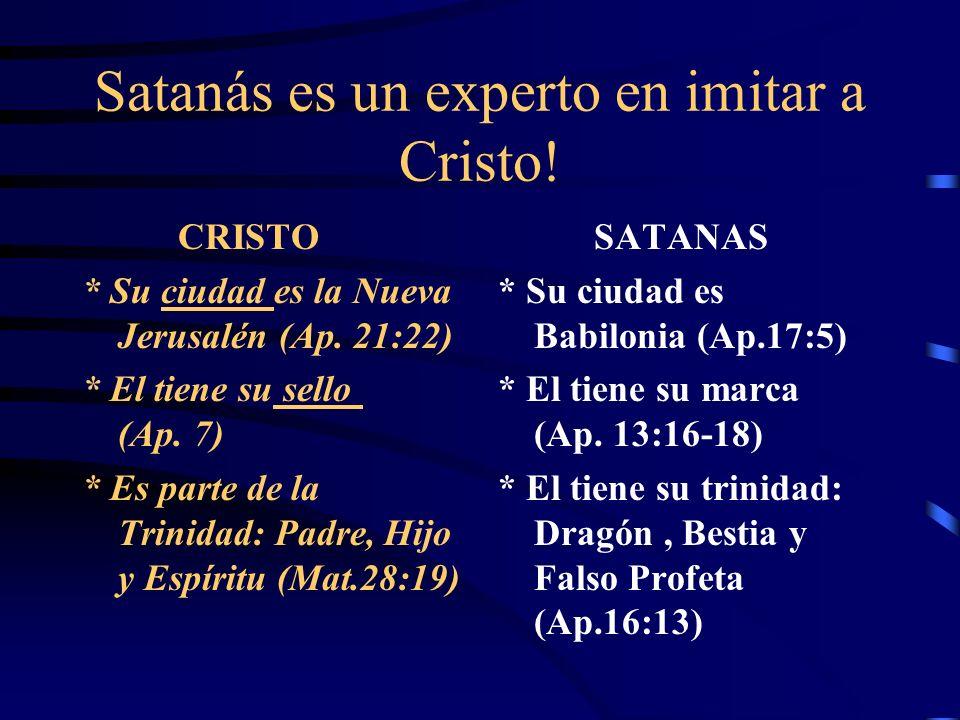 Satanás es un experto en imitar a Cristo!