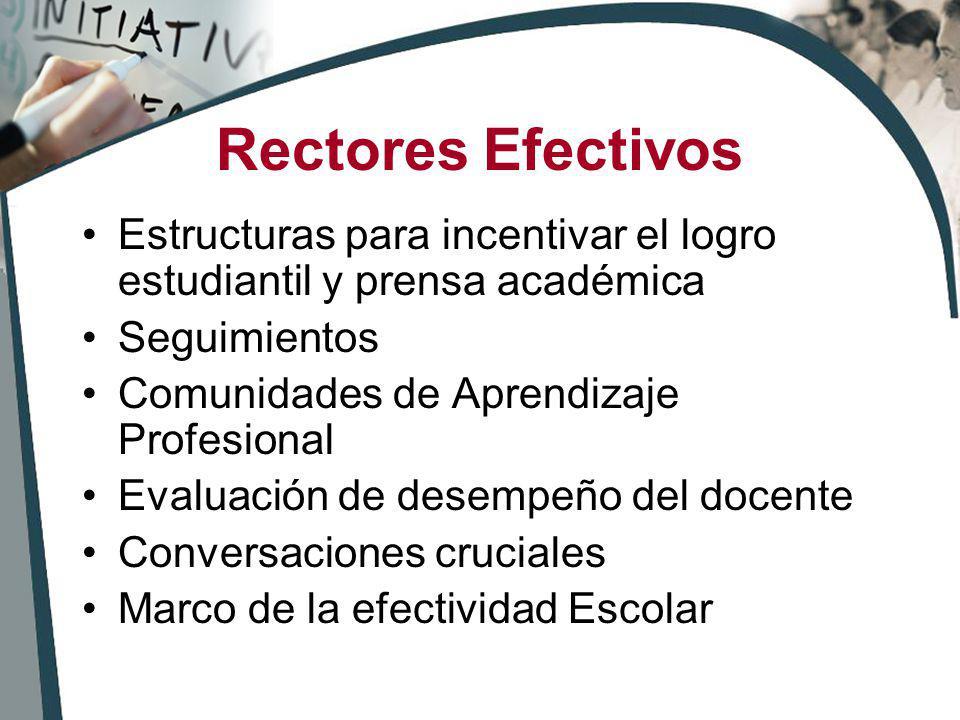 Rectores Efectivos Estructuras para incentivar el logro estudiantil y prensa académica. Seguimientos.