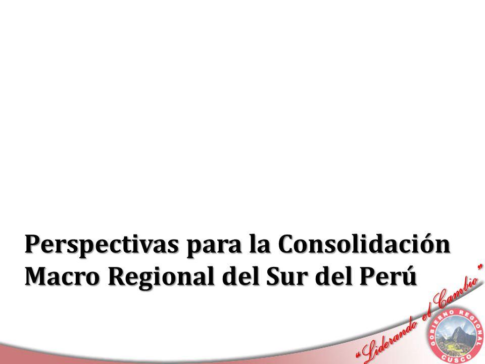 Perspectivas para la Consolidación Macro Regional del Sur del Perú