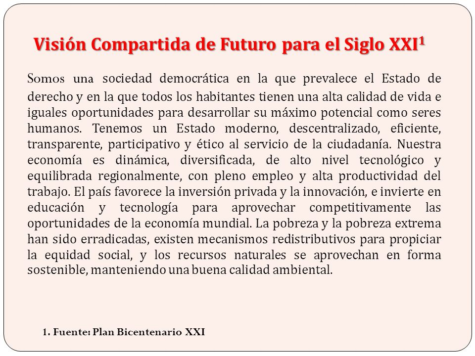 Visión Compartida de Futuro para el Siglo XXI1