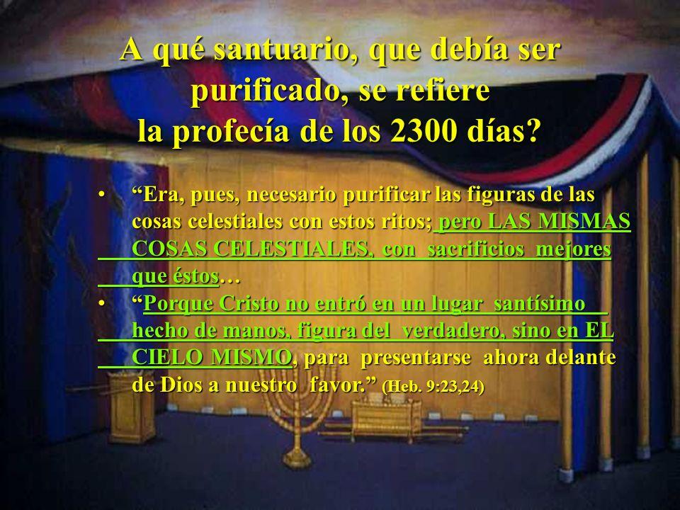 A qué santuario, que debía ser purificado, se refiere la profecía de los 2300 días