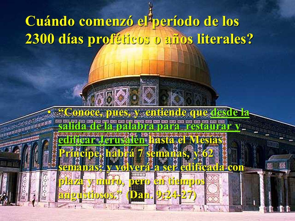 Cuándo comenzó el período de los 2300 días proféticos o años literales