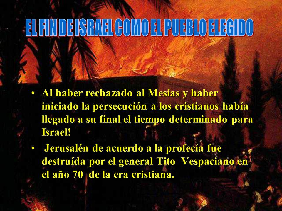 EL FIN DE ISRAEL COMO EL PUEBLO ELEGIDO