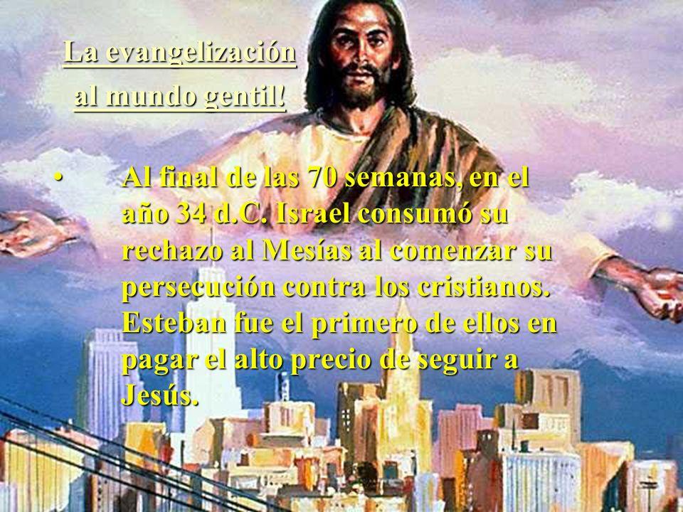 La evangelización al mundo gentil!