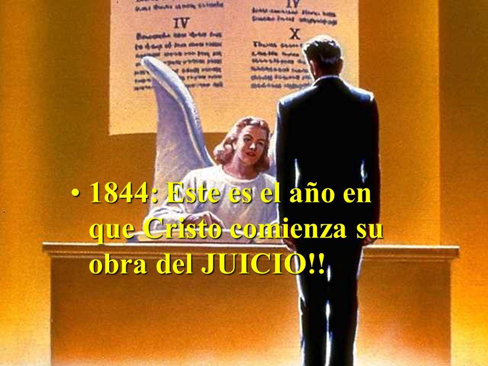1844: Este es el año en que Cristo comienza su obra del JUICIO!!