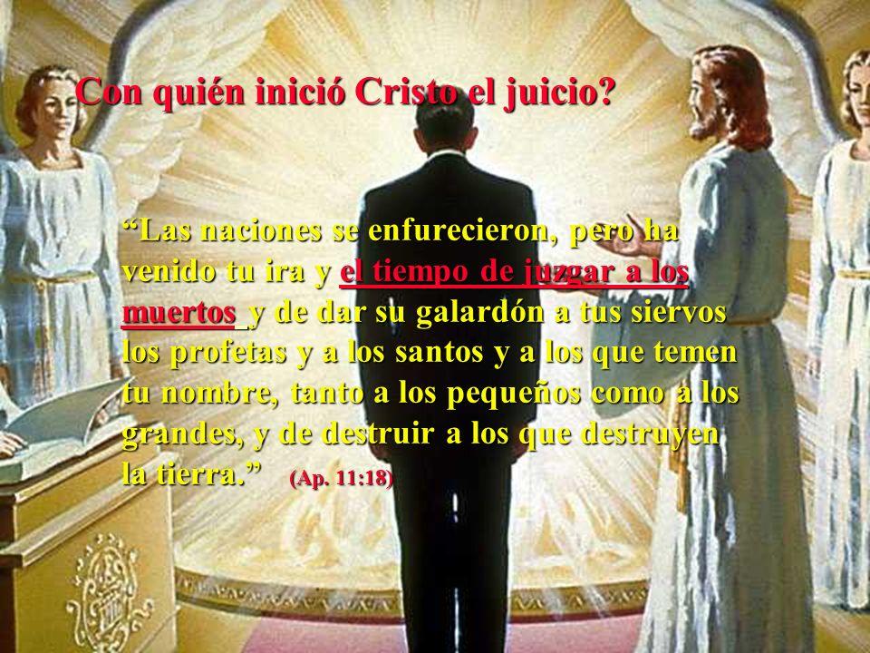 Con quién inició Cristo el juicio