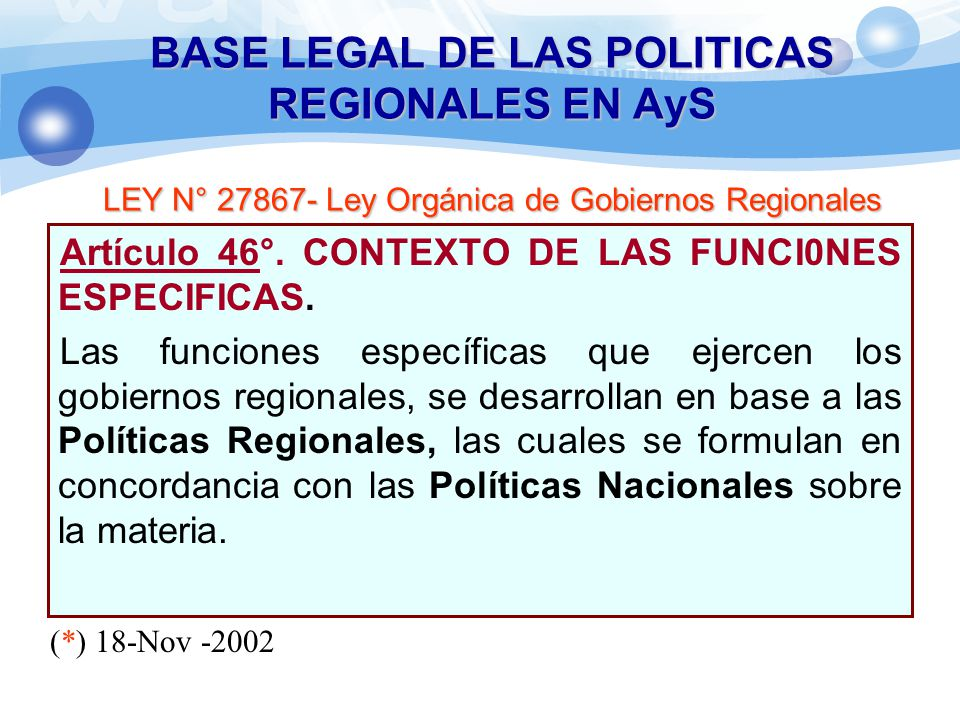 BASE LEGAL DE LAS POLITICAS REGIONALES EN AyS LEY N° 27867- Ley Orgánica de Gobiernos Regionales