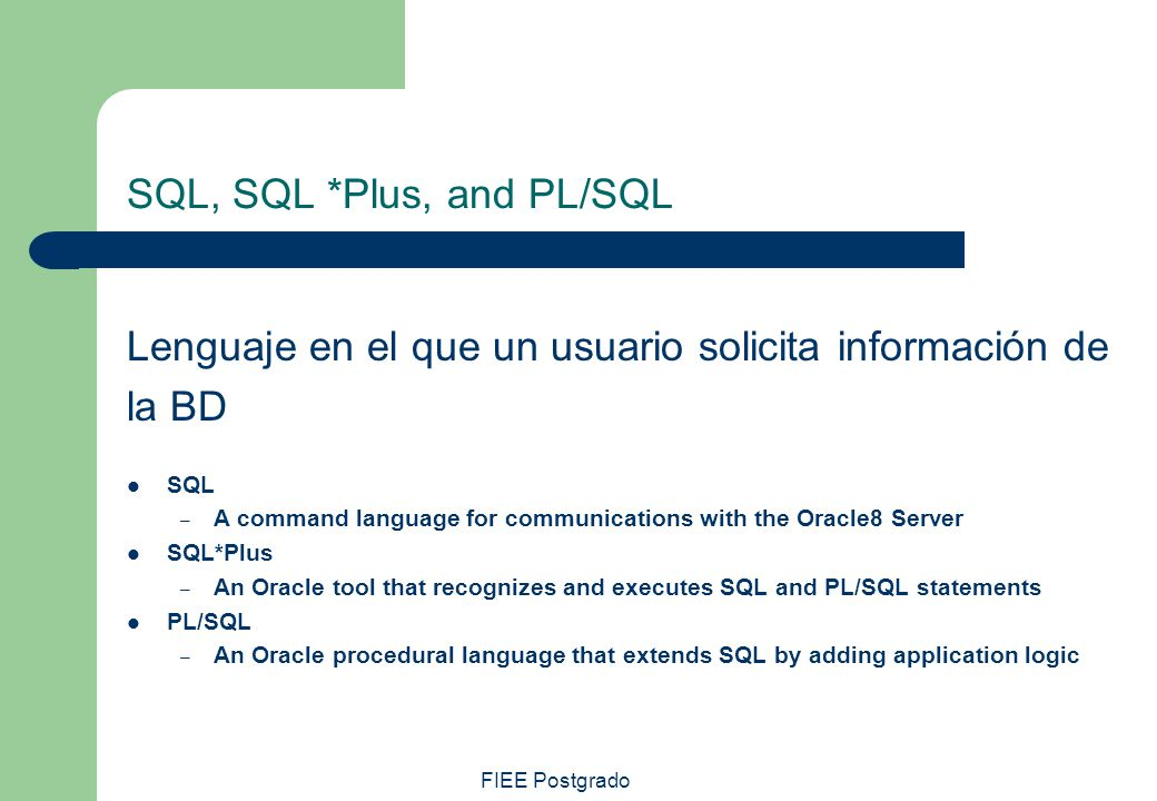 SQL, SQL *Plus, and PL/SQL