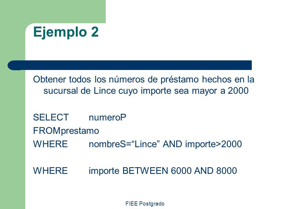 Ejemplo 2 Obtener todos los números de préstamo hechos en la sucursal de Lince cuyo importe sea mayor a 2000.