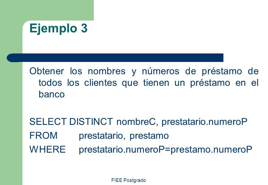 Ejemplo 3 Obtener los nombres y números de préstamo de todos los clientes que tienen un préstamo en el banco.