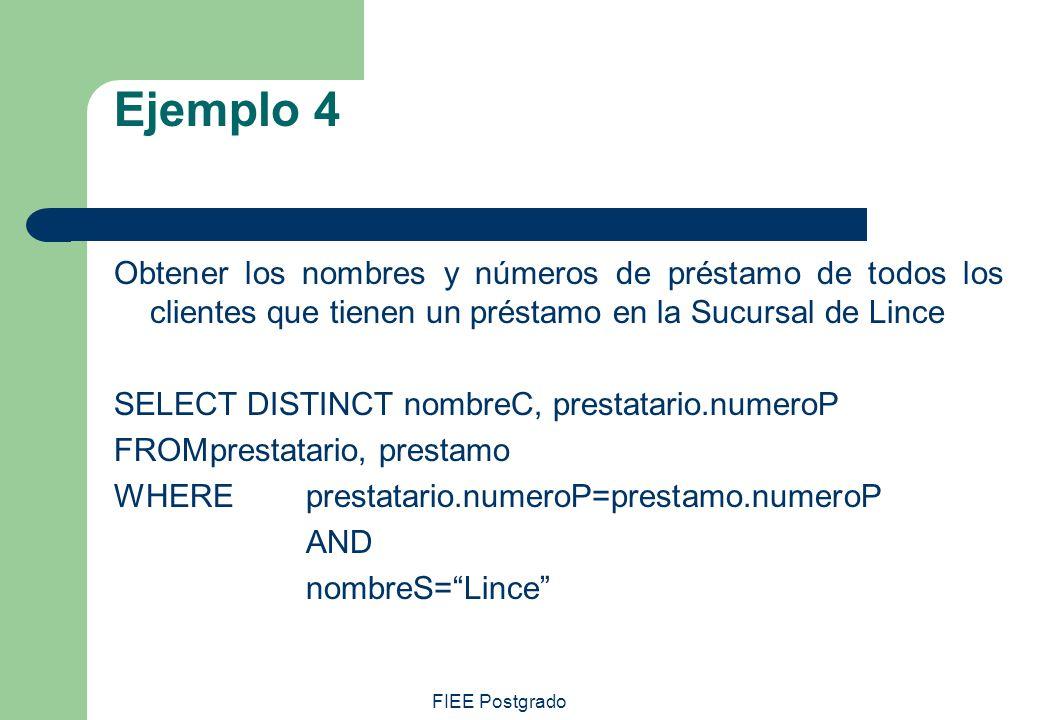 Ejemplo 4 Obtener los nombres y números de préstamo de todos los clientes que tienen un préstamo en la Sucursal de Lince.