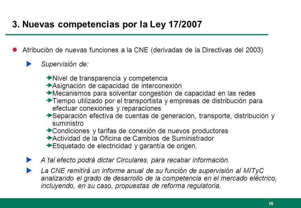 3. Nuevas competencias por la Ley 17/2007