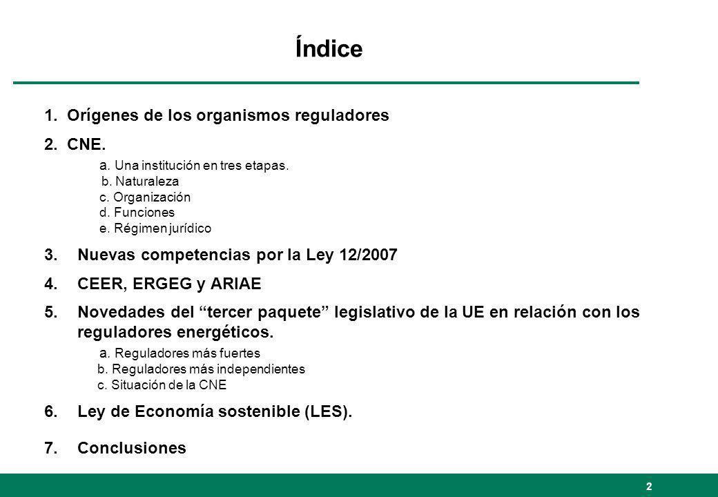 Índice 1. Orígenes de los organismos reguladores 2. CNE.