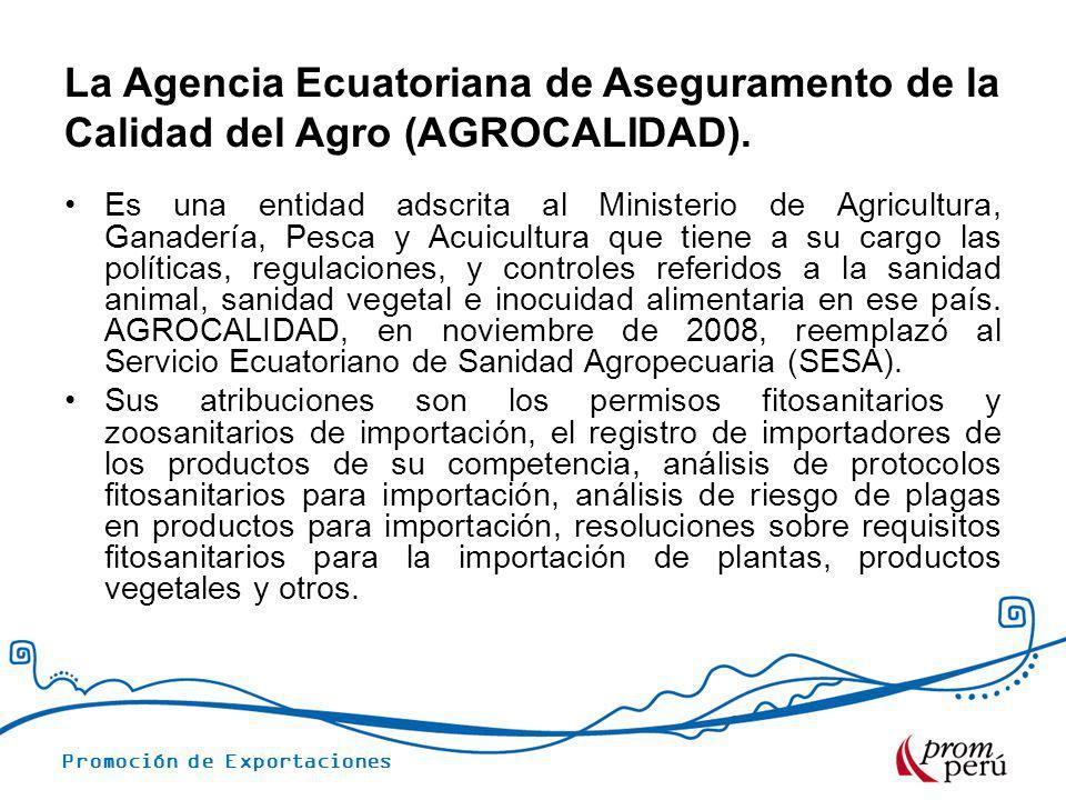 La Agencia Ecuatoriana de Aseguramento de la Calidad del Agro (AGROCALIDAD).