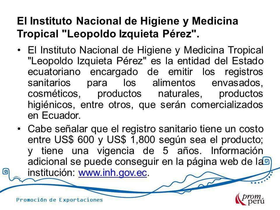 El Instituto Nacional de Higiene y Medicina Tropical Leopoldo Izquieta Pérez .