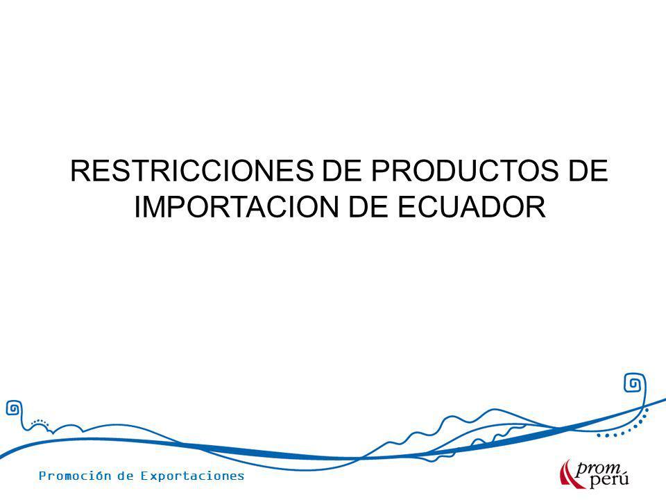 RESTRICCIONES DE PRODUCTOS DE IMPORTACION DE ECUADOR