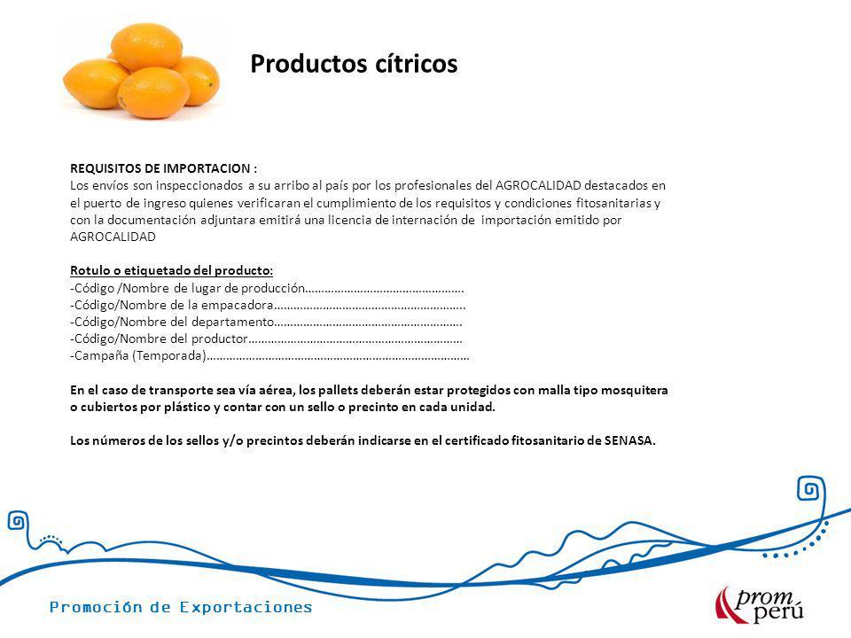 Productos cítricos REQUISITOS DE IMPORTACION :