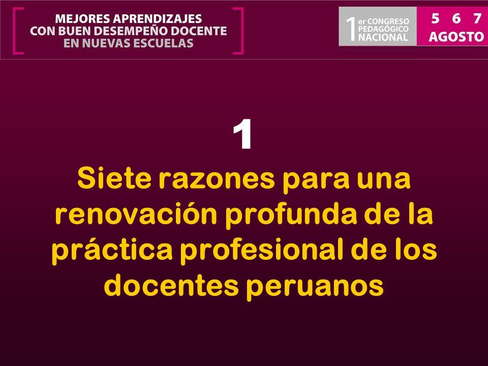 1 Siete razones para una renovación profunda de la práctica profesional de los docentes peruanos