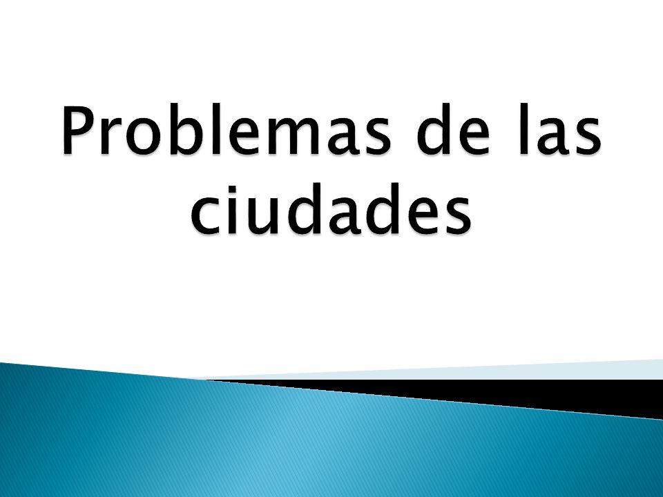 Problemas de las ciudades